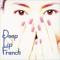 DEEP*LIP*FRENCH