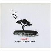 REASON ACOUSTICS BY JAYWALK