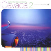 Catch the Various Catchy Cavaca 2 compiled by Ryohei