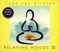 RELAXING MOODS 6 Yoga.Spa.Pilates (3枚組 ディスク1) YOGA
