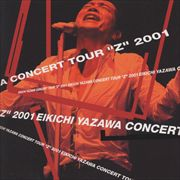 EIKICHI YAZAWA CONCERT TOUR {Z} 2001 (2枚組 ディスク1)
