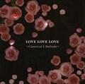 Love Love Love〜クラシカル J-Ballads