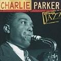 20世紀のジャズの宝物〜The Very Best Of チャーリー・パーカー