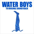 WATER BOYS-TV ORIGINAL SOUNDTRACK