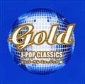 Gold J-POP Classics ユニバーサルミュージック編