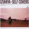 IZUMIYA SELF COVERS