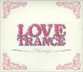 TRANCE RAVE presents LOVE TRANCE Message