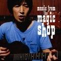Music From The Magic Shop(プレミアム・エディション) (2枚組 ディスク1) [限定盤]