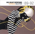 802 HEAVY ROTATIONS OVERSEAS SELECTION'89〜'92