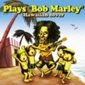 Plays Bob Marley Hawaiian cover