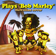 Plays Bob Marley Hawaiian cover