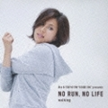 NO RUN,NO LIFE -walking-