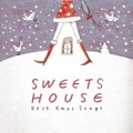 SWEETS HOUSE〜Best X'mas Songs〜