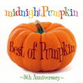 Best of Pumpkin 〜5th Anniversary〜
