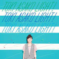 "TOKI ASAKO ""LIGHT!"" 〜CM & COVER SONGS〜"