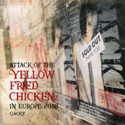 ATTACK OF THE YELLOW FRIED CHICKENz IN EUROPE 2010