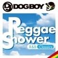 DJ DOGBOYプレゼンツ...レゲエ・シャワー