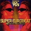ベスト・オブ'90s・スーパー・ユーロビート〜DJ・スペシャル・ヒッツ・コレクション〜 (2枚組 ディスク2)