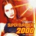 ザ・ベスト・オブ・スーパー・ユーロビート・2000〜ノンストップ・メガ・ミックス〜 (2枚組 ディスク1)