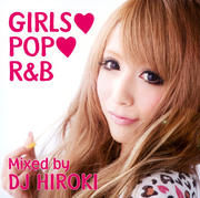 GIRLS POP R&B mixed by DJ HIROKI