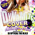 Dynamite Cover Floor Hit's Stage Produced by DJ Optical The M.N.B.