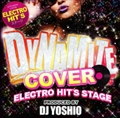 Dynamite Cover Electro Hit's Stage Produced by DJ Yoshio