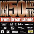ベスト50・ジャズ・ヒッツ〜フロム・グレート・レーベルズ