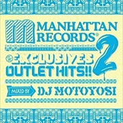 The EXCLUSIVES OUTLET HITS!! 2mixed by DJ Motoyosi