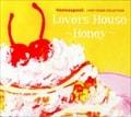 Lovers House〜Honey〜