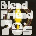 Blend×Friend 70's