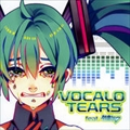 VOCALO TEARS feat.初音ミク