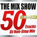 THE MIX SHOW 50Tracks DJ non-Stop Mix