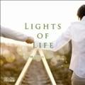 LIGHTS OF LIFE 〜明日のために