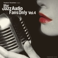 FOR JAZZ AUDIO FANS ONLY4