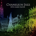 Chameleon Jazz with CLASSIC Flavor