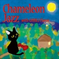 Chameleon Jazz with GHIBLI Flavor