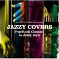 ジャジー・カヴァーズ-もしポップ&ロックの名曲がジャズに生まれ変わったら