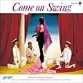 Come on Swing [Blu-spec CD]