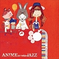 ANIME meets JAZZ 〜Cheerful Songs〜
