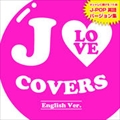 J LOVE COVERS-English Ver.-