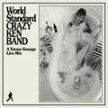 World Standard CRAZY KEN BAND〜A Tatsuo Sunaga Live Mix〜