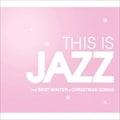 This Is Jazz ベスト・ウィンター&クリスマス・ソングス (2枚組 ディスク1) Winter Songs~心暖まる冬に聴きたいジャズ