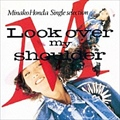 Look over my shoulder [SHM-CD]