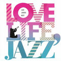 LOVE LIFE,JAZZ -JAZZ LOVERS BEST-