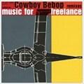 Cowboy Bebop remixes - music for freelance