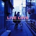 [特典DVD] LIVE LOVE (2枚組 ディスク2)
