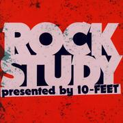 ROCK STUDY presented by 10-FEET