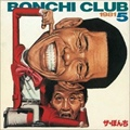 THE BONCHI CLUB