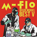 m-flo inside -WORKS BEST V-  (2枚組 ディスク1)