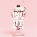TOMMY CANDY SHOP SUGAR ME